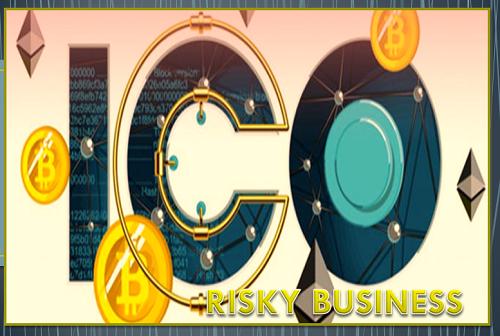 ICO - A Risky Business